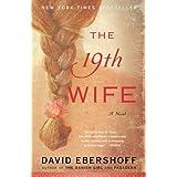 The 19th Wife: A Novel ~ David Ebershoff