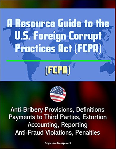 legal issues in international and domestic business foreign corrupt practices act articles on the st The foreign corrupt practices act [15 usc § 78dd-1, 15 usc §§ 78m(b)(2)(a) and (b)of 1977 is a well-established us law which impacts every us company which does business outside the usa the obama administration has set a goal of doubling us exports in the next five years, so fcpa compliance will become important to many.
