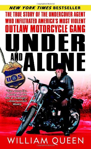 Under and Alone: The True Story of the Undercover Agent Who Infiltrated America's Most Violent Outlaw Motorcycle Gang (Queen Of America compare prices)