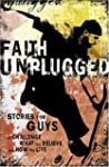 Faith Unplugged: Stories for Guys to...