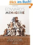 Edward's Menagerie: Over 40 Cute and...