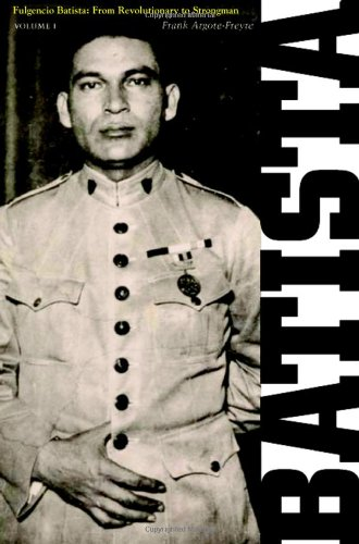 Fulgencio Batista: v. 1: The Making of a Dictator