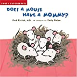 Does a Mouse Have a Mommy?: Early Experiences