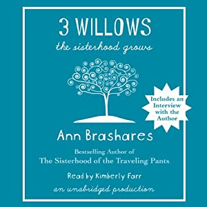 3 Willows: The Sisterhood Grows | [Ann Brashares]