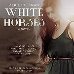 White Horses | Alice Hoffman