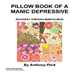 img - for Pillow book of a Manic Depressive: Recovery through Mindfulness book / textbook / text book