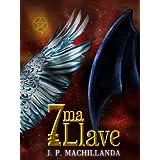 7MA LLAVE (LA LLAVE ¿Que escribe el Angel, que el Diablo quiere leer?) (Spanish Edition)