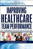 Improving Healthcare Team Performance: The 7 Requirements for Excellence in Patient Care