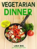 img - for Vegetarian Dinner: 30 Healthy, Delicious & Balanced Recipes (Vegetarian Life) book / textbook / text book