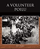 img - for A Volunteer Poilu book / textbook / text book