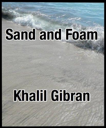Khalil Gibran - Sand and Foam (English Edition)