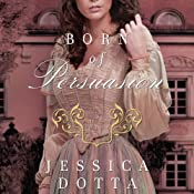 Born of Persuasion: Price of Privilege, Book 1 | [Jessica Dotta]