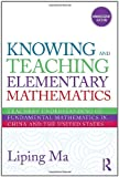Knowing and Teaching Elementary Mathematics: Teachers  Understanding of Fundamental Mathematics in China and the United States (Studies in Mathematical Thinking and Learning Series)