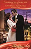 Propositioned into a Foreign Affair: AND Seduced into a Paper Marriage (Mills & Boon Desire) (0263881644) by Mann, Catherine