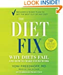 The Diet Fix: Why Diets Fail and How...