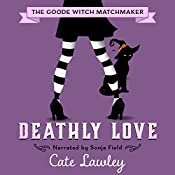 Deathly Love: The Goode Witch Matchmaker, Volume 3 | [Cate Lawley]