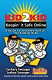 Kid2Kid, Keepin it Safe Online