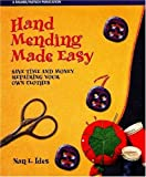 Hand Mending Made Easy: Save Time and Money Repairing Your Own Clothes