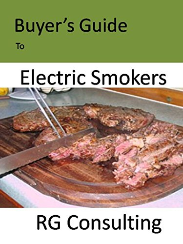 Buyers Guide to Electric Smokers (Meat Buyers compare prices)