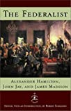 The Federalist: A Commentary on the Constitution of the United States (Modern Library) (0679603255) by Alexander Hamilton