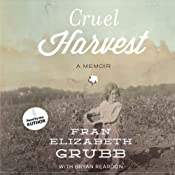 Cruel Harvest: A Memoir | [Fran Elizabeth Grubb, Bryan Reardon]