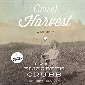 Cruel Harvest: A Memoir | [Fran Elizabeth Grubb, Bryan Reardon]