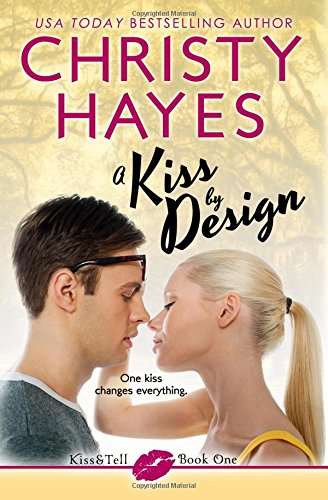 A Kiss by Design: Volume 1 (Kiss & Tell)