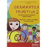 Grammatica primitiva. Per nativi digitali aspiranti sapiens sapiens. CD-ROM: 2 (Software didattico)