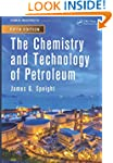 The Chemistry and Technology of Petro...