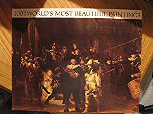 100 of the World's Most Beautiful Paintings (The Book of the World's Most Beautiful Paintings)