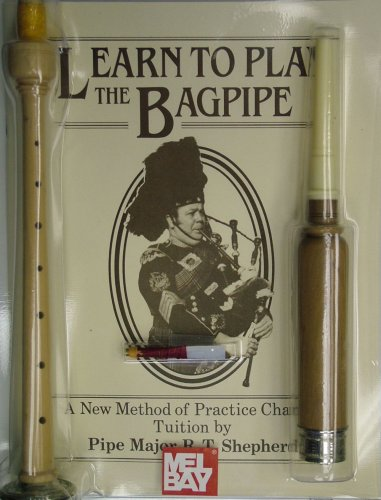 Learn to Play the Bagpipe A New Method of Practice Chanter