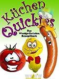 K�chen-Quickies - Das Wenige-Zutaten-Rezeptbuch