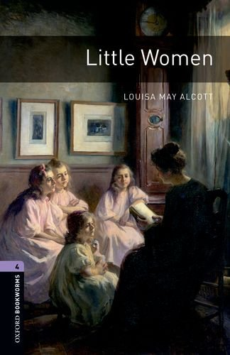 Oxford Bookworms Library: Little Women: Level 4:...