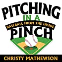 Pitching in a Pinch: Baseball from the Inside (       UNABRIDGED) by Christy Mathewson Narrated by Adams Morgan