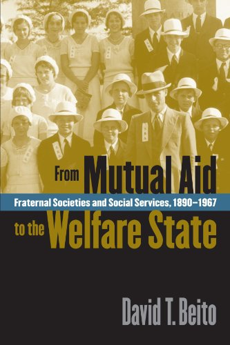 From Mutual Aid to the Welfare State: Fraternal Societies and Social Services, 1890-1967 PDF