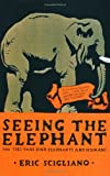 Seeing the Elephant: The Ties that Bind Elephants & Humans.