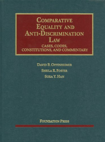 Comparative Equality and Anti-Discrimination Law: Cases, Codes, Constitutions and Commentary (University Casebook)