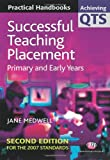 Jane A Medwell Successful Teaching Placement: Primary and Early Years (Achieving QTS Practical Handbooks Series)