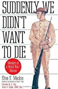 Suddenly We Didn't Want to Die: Memoirs of a World War I Marine: Elton Mackin: 9780891415930: Amazon.com: Books