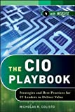 img - for The CIO Playbook: Strategies and Best Practices for IT Leaders to Deliver Value Hardcover August 7, 2012 book / textbook / text book