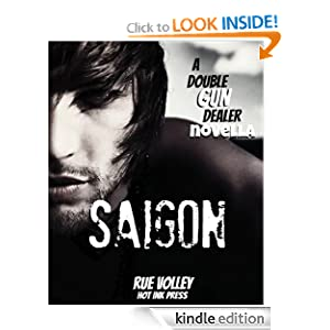Saigon (Double Gun Dealer Series Novella) Rue Volley