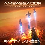 Ambassador 1: Seeing Red | Patty Jansen