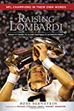 img - for Raising Lombardi: What It Takes to Claim Football's Ultimate Prize book / textbook / text book
