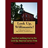 A Walking Tour of Willimantic, Connecticut (Look Up, America!)