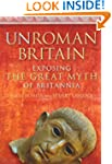 UnRoman Britain: Exposing the Great M...