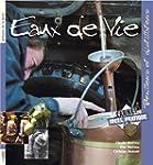 Eaux-de-vie : bouilleurs et distillat...