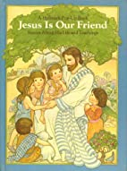 jesus is our friend, popup book by Barbara…