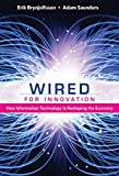 Wired for Innovation: How Information Technology Is Reshaping the Economy (MIT Press)