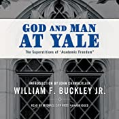 God and Man at Yale: The Superstitions of Academic Freedom | [William F. Buckley]