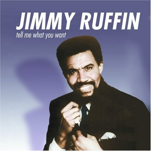 Jimmy Ruffin - Tell Me What You Want - Zortam Music